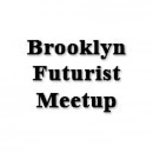 Brooklyn Futurist Meetup